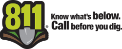 Call 811 Know what's below before you dig
